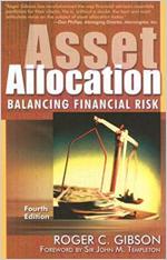 Asset Allocation- Balancing Financial Risk, Roger C. Gibson
